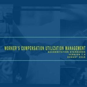 Workers Compensation Utilization Management Accreditation Standards Download