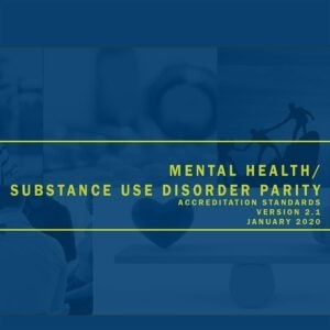 Mental Health/Substance Use Disorder Parity Accreditation Standards