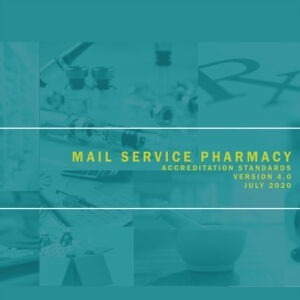 Mail Service Pharmacy Accreditation Standards