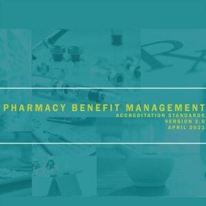 Pharmacy Benefit Management Accreditation Standards